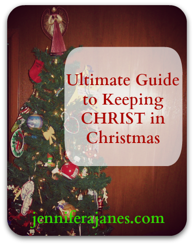 Christ In Christmas.Ultimate Guide To Keeping Christ In Christmas Jennifer A