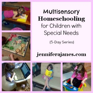 Multisensory Homeschooling for Children with Special Needs - jenniferajanes.com