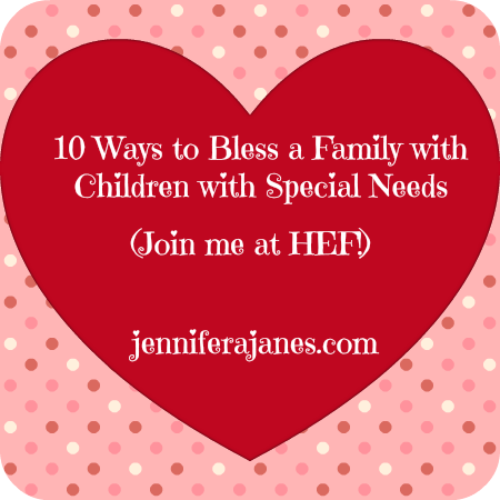 10 Ways to Bless a Family with Children with Special Needs - jenniferajanes.com