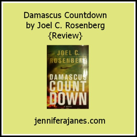 Damascus Countdown by Joel C. Rosenberg {Review} - jenniferajanes.com