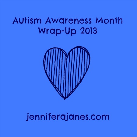 Autism Awareness Month Wrap-Up - jenniferajanes.com
