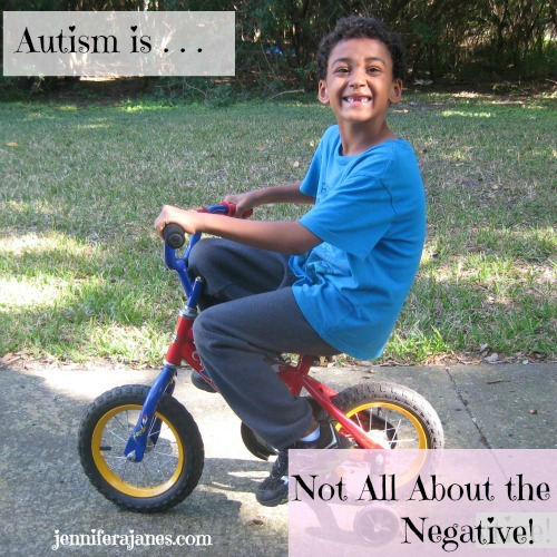 Autism is . . .  Not All About the Negative - jenniferajanes.com