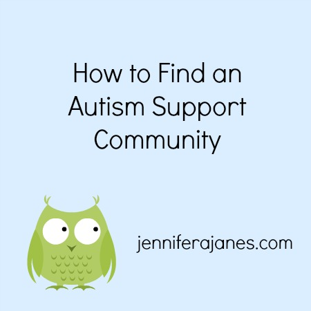 How to Find an Autism Support Community - jenniferajanes.com