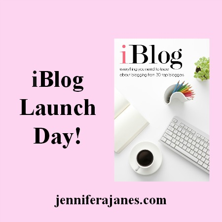 iBlog Launch Day! - jenniferajanes.com