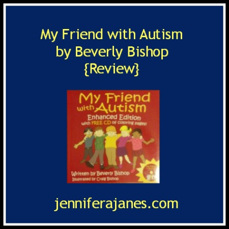 My Friend with Autism by Beverly Bishop {Review} - jenniferajanes.com