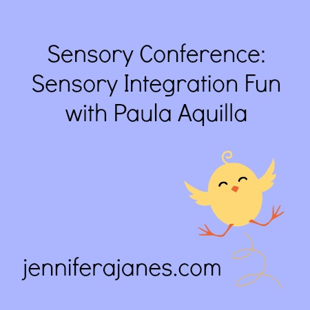 Sensory Conference: Sensory Integration Fun with Paula Aquilla - jenniferajanes.com