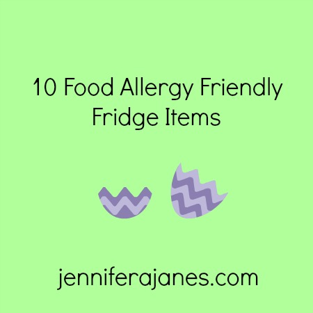 10 Food Allergy Friendly Fridge Items - jenniferajanes.com