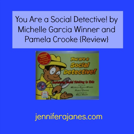 You Are a Social Detective! by Michelle Garcia Winner and Pamela Crooke {Review} - jenniferajanes.com