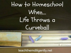 How to Homeschool when Life Throws a Curveball - Teach Them Diligently Convention Link-up