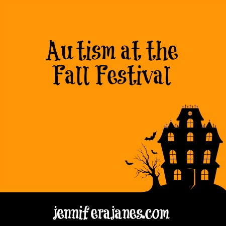 Autism at the Fall Festival - jenniferajanes.com