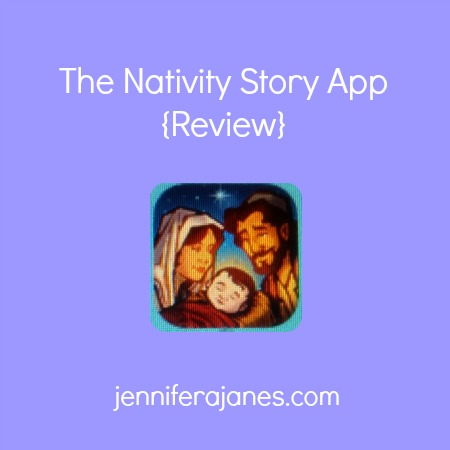 The Nativity Story App {Review} - jenniferajanes.com