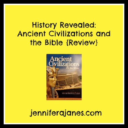 History Revealed: Ancient Civilizations and the Bible {Review} - jenniferajanes.com