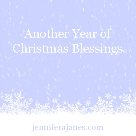 Another Year of Christmas Blessings - jenniferajanes.com