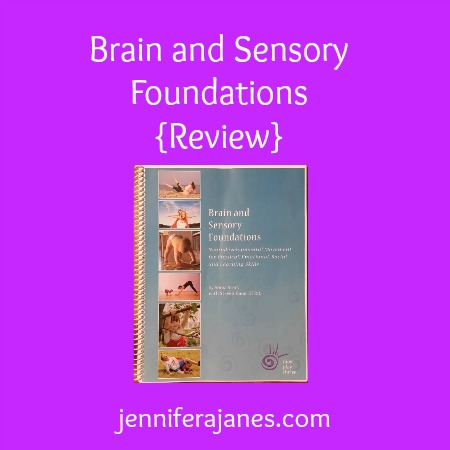 Brain and Sensory Foundations {Review} - jenniferajanes.com