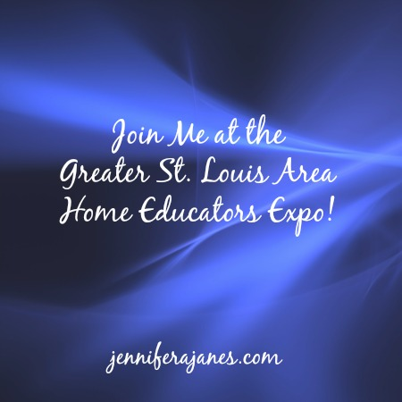 Join Me at the Greater St. Louis Area Home Educators Expo! - jenniferajanes.com