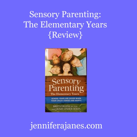 Sensory Parenting: The Elementary Years {Review} - jenniferajanes.com
