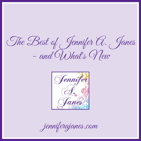 The Best of Jennifer A. Janes - and What's New - jenniferajanes.com
