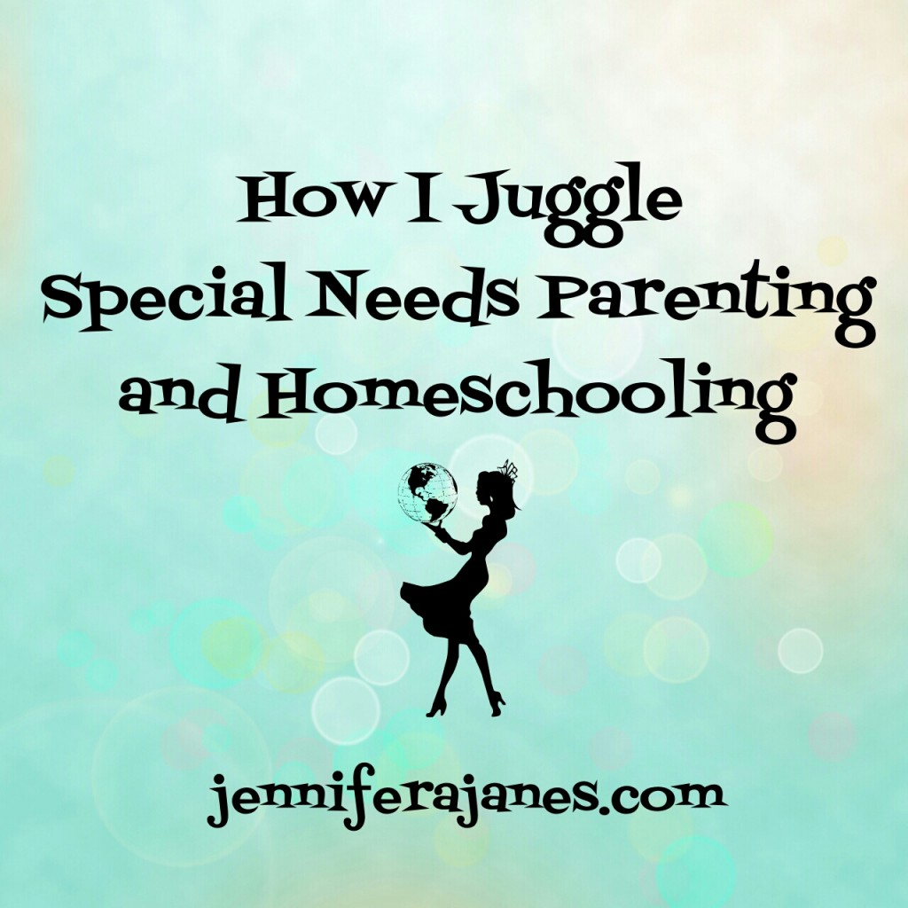 How I Juggle Special Needs Parenting and Homeschooling - jenniferajanes.com