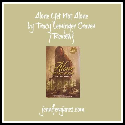 Alone Yet Not Alone by Tracy Leininger Craven {Review} - jenniferajanes.com