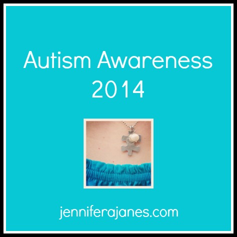 Autism Awareness 2014 - jenniferajanes.com