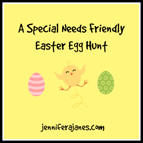 A Special Needs Friendly Easter Egg Hunt - jenniferajanes.com