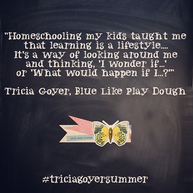Tricia Goyer homeschooling quote - jenniferajanes.com