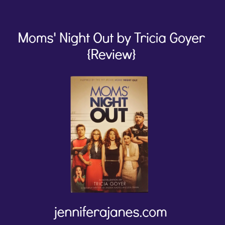 Moms' Night Out by Tricia Goyer {Review} - jenniferajanes.com