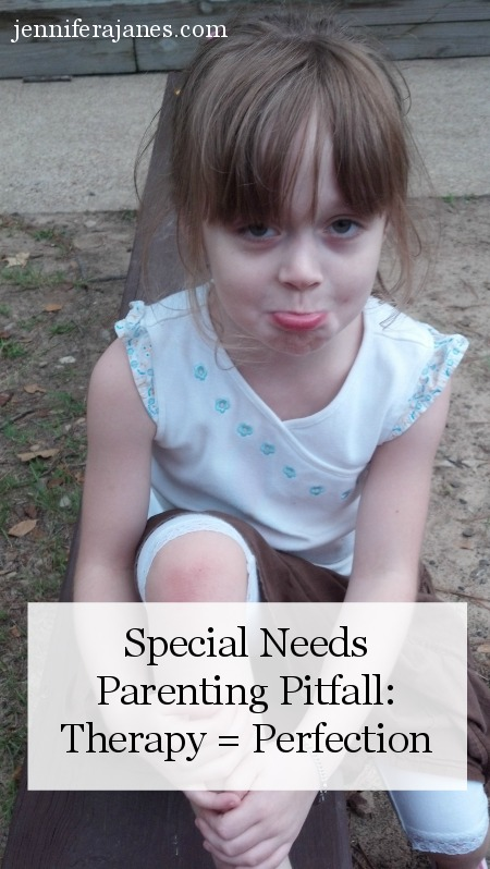 Special Needs Parenting Pitfall: Therapy = Perfection - jenniferajanes.com