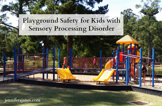 Playground Safety for Kids with Sensory Processing Disorder - jenniferajanes.com