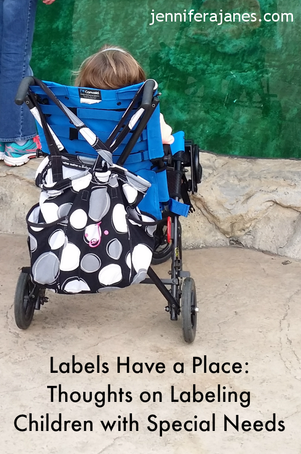 Labels Have a Place: Thoughts on Labeling Children with Special Needs - jenniferajanes.com