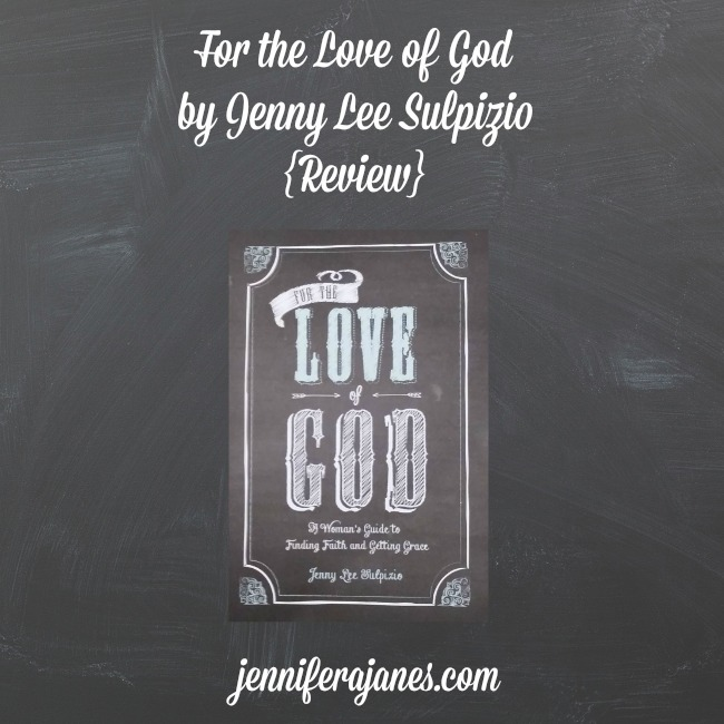 For the Love of God by Jenny Lee Sulpizio {Review} - jenniferajanes.com