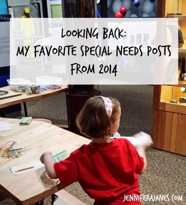 Looking Back: My Favorite Special Needs Posts from 2014 - jenniferajanes.com