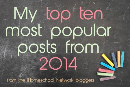 My Top 10 Most Popular Posts from 2014 - iHomeschool Network