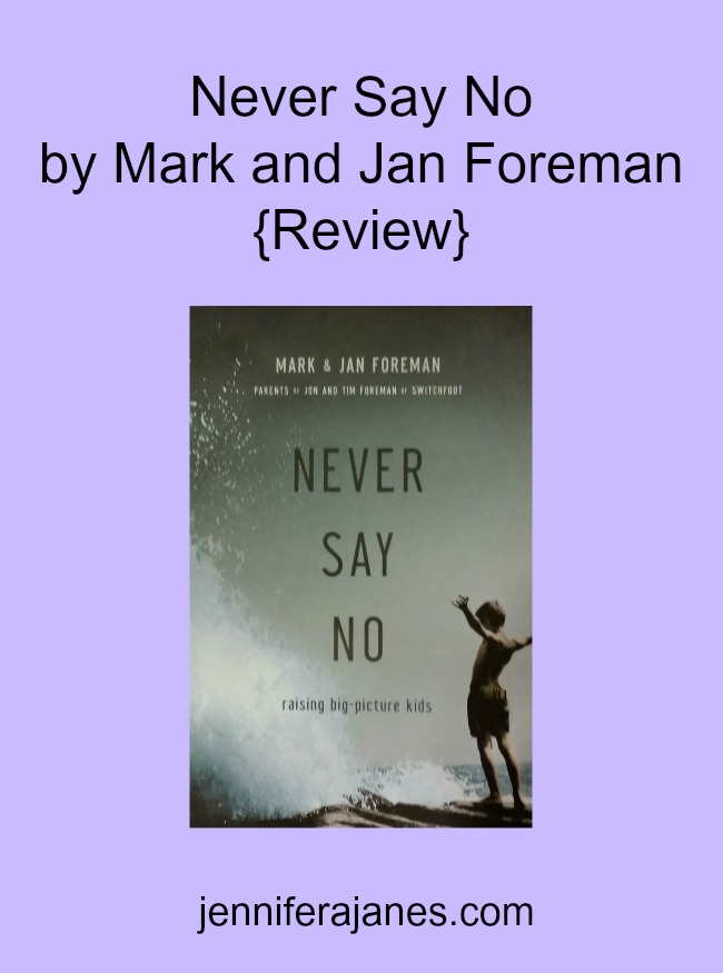 Never Say No by Mark and Jan Foreman {Review} - jenniferajanes.com