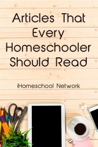 5 Articles Every Homeschool Should Read with iHomeschool Network