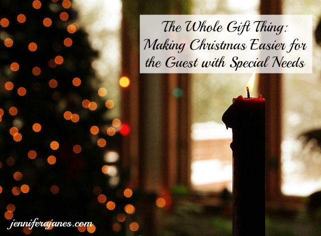 Want to make Christmas easier for the guest with special needs? We need to address the whole gift thing. Day 5 of a 5-day series.